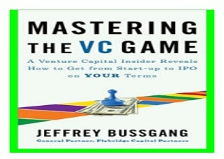 Mastering the VC Game A Venture Capital Insider Reveals How to Get from Startup to IPO on Your Terms book 649