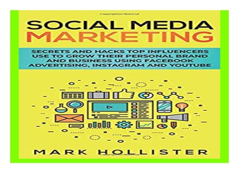 Social Media Marketing Secrets and Hacks Top Influencers Use to Grow …