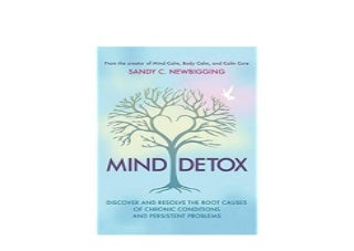 Mind Detox Discover and Resolve the Root Causes of Chronic Conditions and Persistent Problems Nice