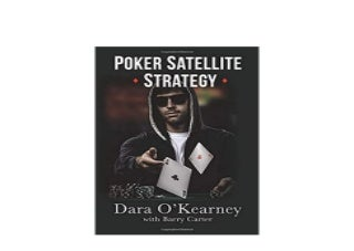 Poker Satellite Strategy How to qualify for the main events of high stakes live and online poker tournaments Nice