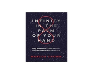 Infinity in the Palm of Your Hand Fifty Wonders That Reveal an Extraordinary Universe Nice
