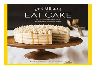 Let Us All Eat Cake Gluten-Free Recipes for. Everyone39s Favorite Cakes book 443