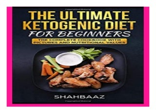THE ULTIMATE KETOGENIC DIET for. BEGINNERS THE COMPLETE COOKBOOK WITH PICTURES AND NUTRITIONAL VALUES book 969