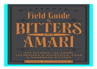 Bitterman39s Field Guide to Bitters amp Amari 500 Bitters 50 Amari 123 Recipes for. Cocktails, Food amp Homemade Bitters book 149