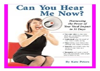 Can You Hear Me Now? Harnessing the. Power of Your Vocal Impact in 31 Days book 334