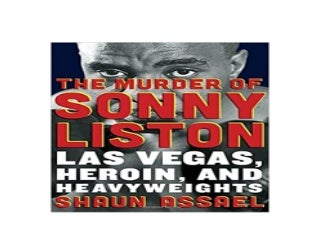 The Murder of Sonny Liston Las Vegas Heroin and Heavyweights Job