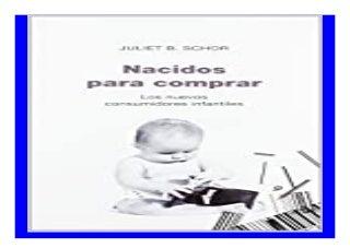 Nacidos para comprar/ Born to Buy Los nuevos consumidores infantiles Paidos Controversias Spanish Edition 584