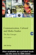 17171285 communication-culture-and-media-studies-the-key-concepts
