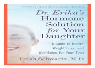 Dr. Erika39s Hormone Solution for. Your Daughter A Guide to Health, Weight Loss, and Well-Being for. Your Teen book 526