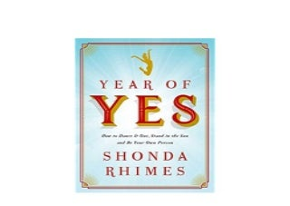 Year of Yes How to Dance It Out Stand In the Sun and Be Your Own Person Job