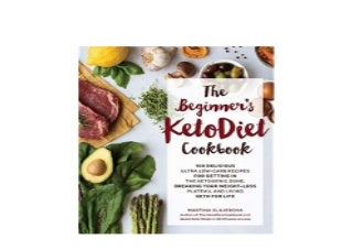 The Beginners KetoDiet Cookbook Over 100 Delicious Whole Food LowCarb Recipes for Getting in the Ketogenic Zone Breaking Your WeightLoss Plateau and Living Keto for Life Job