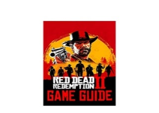 Red Dead Redemption 2 Game Guide Walkthroughs Tips How Tos Secrets and A Lot More Job