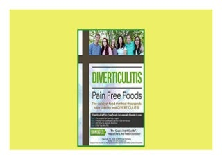 Diverticulitis Pain Free Foods Diverticulitis Diet For Restored Intestinal Health Diverticulitis Diet Program Recipe Book 200 recipes Meal Plans and 50 Essenti Kindle Edition