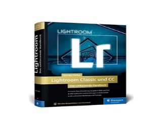 Lightroom Classic und CC Das umfassende Handbuch Nice
