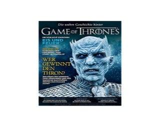 Game of Thrones Special zur 8 Staffel Wer gewinnt den Thron Die wahre Geschichte hinter Game of Thrones Nice