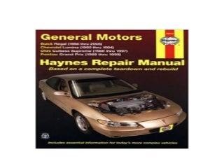 Haynes Repair Manual General Motors: Buick Regal 8805 Chevrolet Lumina9094 Olds Cutlass Supreme 8897 and Pontiac Grand Prix 88 99 1st Edition Nice