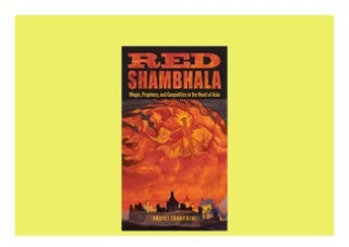 Red Shambhala Magic Prophecy and Geopolitics in the Heart of Asia Perfect