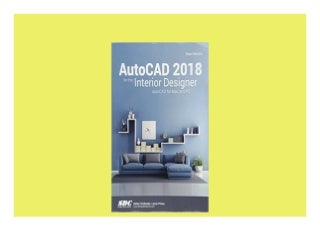 AutoCAD 2018 for the Interior Designer AutoCAD for Mac and PC Nice