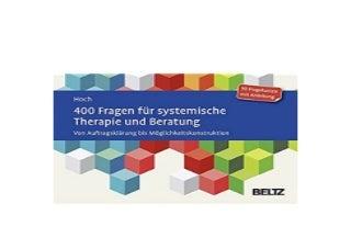 400 Fragen fur systemische Therapie und Beratung Von AuftragsklArung bis Moglichkeitskonstruktion 90 Fragekarten mit AnleitungMit 20seitigem Booklet Nice