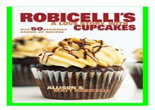 Robicelli39s a Love Story, with Cupcakes With 50 Decidedly Grown-Up Recipes book 237