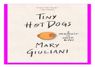 Tiny Hot Dogs A Memoir in Small Bites book 757
