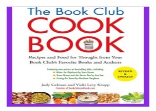 The Book Club Cookbook, Revised Edition Recipes and Food for. Thought from Your Book Club39s FavoriteBooks and Authors book 942