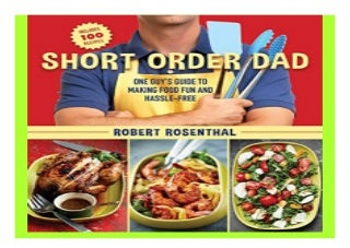 Short Order Dad One Guy?s Guide to Making Food Fun and Hassle-Free book 642