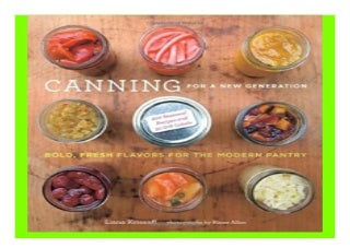 Canning for. a New Generation Bold, Fresh Flavors for. the Modern Pantry book 886