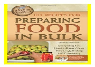 101 Recipes for. Preparing Food in Bulk Everything You Need to Know About Preparing, Storing, and Consuming with Companion CD-ROM Back to Basics Cooking book 597