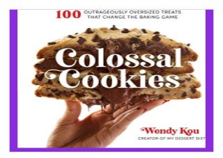 Colossal Cookies 100 Outrageously Oversized Treats That Change the Baking Game book 432
