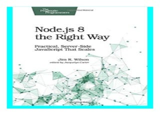 Node.js 8 the Right Way Practical, Server-Side JavaScript That Scales book 875
