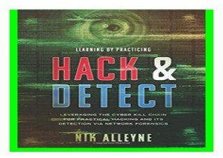 Learning By Practicing - Hack amp Detect Leveraging the Cyber Kill Chain for. Practical Hacking and its Detection via Network Forensics book 654