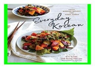 Everyday Korean Fresh, Modern Recipes for. Home Cooks book 948
