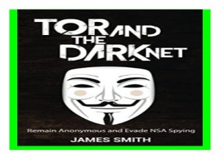 Tor and The Dark Net Remain Anonymous and Evade NSA Spying book 457