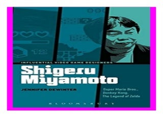 Shigeru Miyamoto Super Mario Bros., Donkey Kong, The Legend of Zelda Influential Video Game Designers book 255