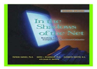 In the Shadows of the Net Breaking Free of Compulsive Online Sexual Behavior book 611