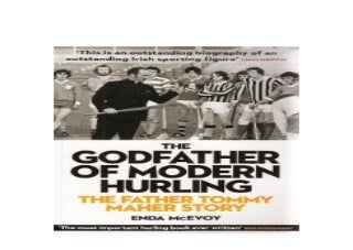 The Godfather of Modern Hurling The Fr Tommy Maher Story How the Kilkenny Priest Drew a New Blueprint for the National Game Nice