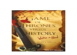 Game of Thrones versus History Written in Blood Nice