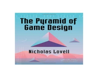 The Pyramid of Game Design Designing Producing and Launching Service Games Nice