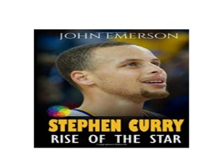 Stephen Curry Rise of the Star Full COLOR book with stunning graphics The inspiring and interesting life story from a struggling young boy to in history Basketball book for kids