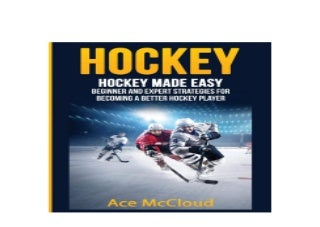 Hockey Hockey Made Easy Beginner and Expert Strategies For Becoming A Better Hockey Player Hockey Training Drills Offense Defensive Nice