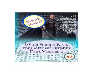 Word Search Book for Game of Thrones Fans Volume 2 75 Larger Print Format Word Search Puzzles for Adults and Seniors Containing Words from the Game of Thrones Books and TV Series
