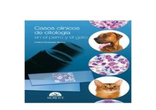 Casos cl�nicos de citolog�a en el perro y el gato Libros de veterinaria Editorial Servet Nice