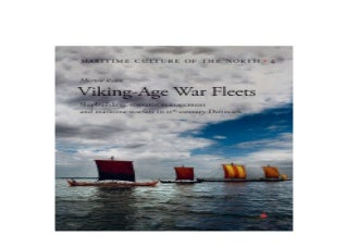 Viking Age War Fleets Shipbuilding resource management and maritime warfare in 11thcentury Denmark 4 Maritime Culture of the North Nice