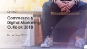 Commerce & Digital Marketing Outlook 2018