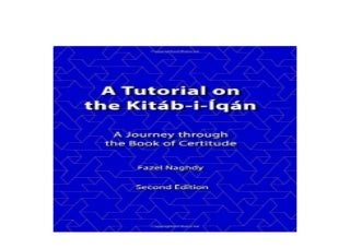 A tutorial on the Kit�bi�q�n A journey through the Book of Certitude Volume 1 Awesome