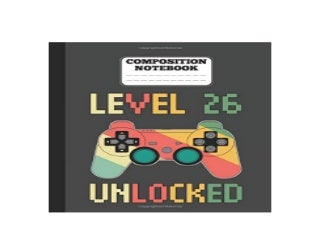 Composition Notebook Level 26 Unlocked funny retro vintage 26th Gamer Birthday Gift wide ruled notebook journal gaming lovers gift Awesome
