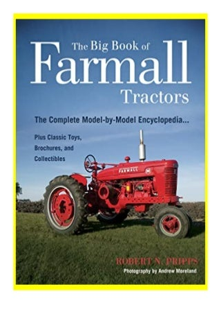 [download]_p.d.f))^@@ The Big review of Farmall Tractors The Complete Model-By-Model Encyclopedia.Plus Classic Toys, Brochures, and Collectibles The Big review Series review *online_books*