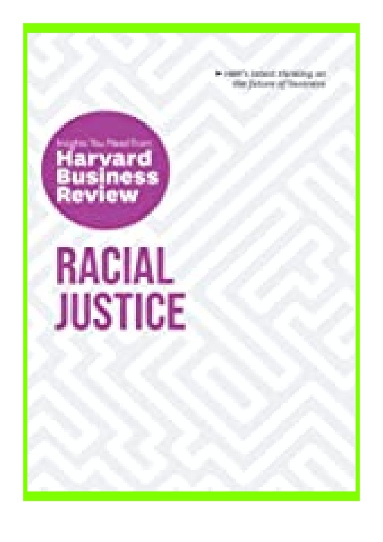 Free Ebook kindle_ Racial Justice The Insights You Need from Harvard Business Review (HBR Insights Series) review ([Read]_online)