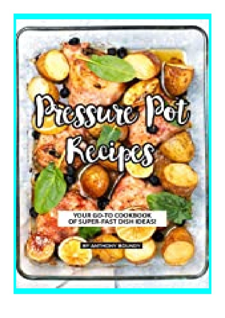 Free Ebook ebooks_ Pressure Pot Recipes Your GO-TO Cookbook of Super-Fast Dish Ideas  review 'Full_[Pages]'